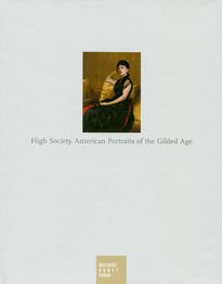 High Society. American Portraits of the Gilded Age