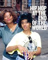 Hip-Hop at the End of the World The Photography of Brother Ernie