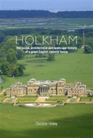 Holkham The Social, Architectural and Landscape History of a Great English Country House