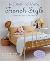 Home-Sewn French Style 35 Step-by-Step Beautiful and Chic Sewing Projects