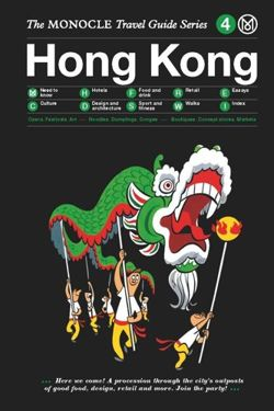 Hong Kong: Monocle Travel Guides (The Monocle Travel Guide Series)
