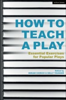 How to Teach a Play : Essential Exercises for Popular Plays