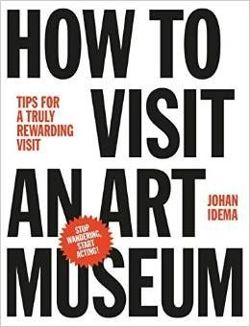 How to Visit an Art Museum: Tips for a Truly Rewarding Visit