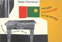 The Table That Ran Away to the Woods by Franciszka and Stefan Themerson