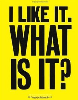 I Like It. What Is It?: 30 Posters by Anthony Burrill: 30 Detachable Posters (Poster Book)