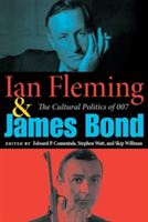 Ian Fleming and James Bond The Cultural Politics of 007