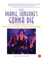 If It's Purple, Someone's Gonna Die The Power of Color in Visual Storytelling
