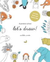Illustration School: Let's Draw! (Includes Book and Sketch Pad) A Kit with Guided Book and Sketch Pad for Drawing Happy People, Cute Animals, and Plants and Small Creatures