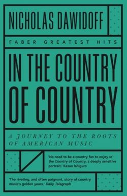 In the Country of Country : A Journey to the Roots of American Music