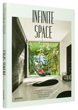 Infinite Space Contemporary Residential Architecture and Interiors