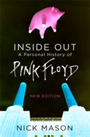Inside Out A Personal History of Pink Floyd - New Edition