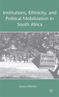 Institutions, Ethnicity, and Political Mobilization in South Africa