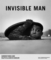 Invisible Man Gordon Parks and Ralph Ellison in Harlem