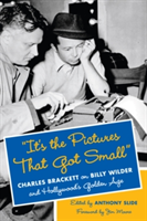 """It's the Pictures That Got Small"" Charles Brackett on Billy Wilder and Hollywood's Golden Age"