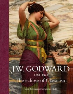 J.W. Godward 1861-1922 The Eclipse of Classicism