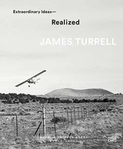 James Turrell : Extraordinary Ideas-Realized