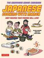 Japanese Cooking with Manga The Gourmand Gohan Cookbook