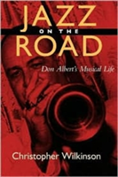 Jazz on the Road Don Albert's Musical LIfe