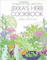 Jekka's Herb Cookbook: Foreword by Jamie Oliver