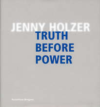 Jenny Holzer – Truth Before Power