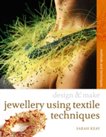 Jewellery Using Textiles Techniques Methods and Techniques