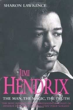 Jimi Hendrix The Man, the Magic, the Truth