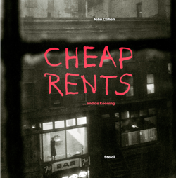 John Cohen – Cheap rents... and de Kooning