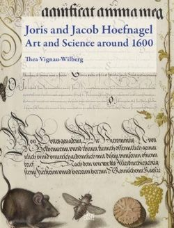 Joris and Jacob Hoefnagel: Art and Science Around 1600