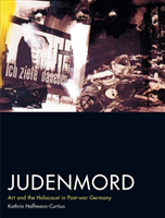 Judenmord Art and the Holocaust in Post-war Germany