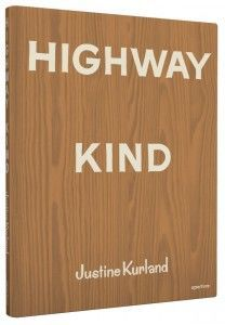 Justine Kurland: Highway Kind