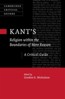Kant's Religion within the Boundaries of Mere Reason A Critical Guide