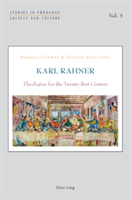 Karl Rahner Theologian for the Twenty-first Century