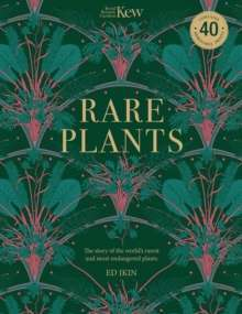 Kew - Rare Plants : Forty of the world's rarest and most endangered plants