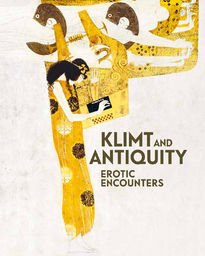 Klimt and Antiquity: Erotic Encounters