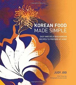 Korean Food Made Simple Easy and Delicious Korean Recipes to Prepare at Home