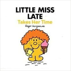 LIttle Miss Late Takes her Time