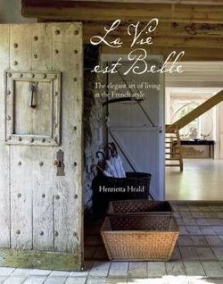 La Vie Est Belle The Elegant Art of Living in the French Style