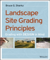 Landscape Site Grading Principles Grading with Design in Mind
