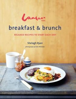 Lantana Cafe Breakfast & Brunch : Relaxed Recipes to Start Each Day