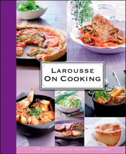 Larousse: On Cooking