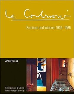 Le Corbusier. Furniture and Interiors 1905-1965 The Complete Catalogue Raisonne