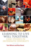 Learning to Live Well Together Case Studies in Interfaith Diversity