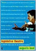 Legislative Theatre Using Performance to Make Politics