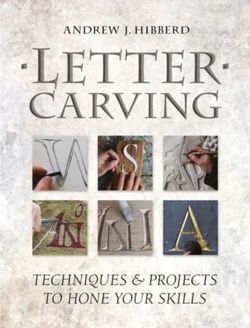 Letter Carving : Techniques and Projects to Sharpen Your Skills