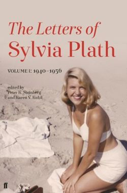 Letters of Sylvia Plath Volume I : 1940-1956