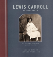 Lewis Carroll, Photographer The Princeton University Library Albums