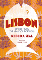 Lisbon Recipes from the Heart of Portugal