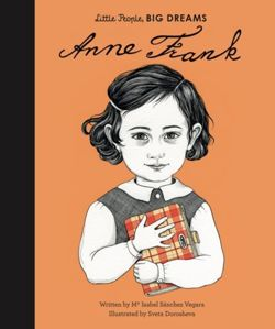 Little People, Big Dreams. Anne Frank