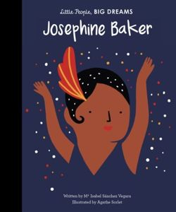 Little People, Big Dreams. Josephine Baker