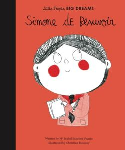 Little People, Big Dreams. Simone de Beauvoir